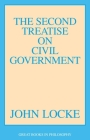 The Second Treatise on Civil Government (Great Books in Philosophy) Cover Image