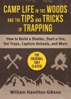 Camp Life in the Woods and the Tips and Tricks of Trapping: How to Build a Shelter, Start a Fire, Set Traps, Capture Animals, and More Cover Image