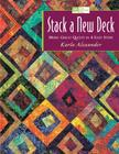 Stack a New Deck: More Great Quilts in 4 Easy Steps Cover Image