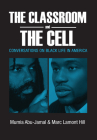 The Classroom and the Cell: Conversations on Black Life in America Cover Image