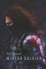 All About Winter Soldier: Book for hard fan Winter Soldier, Story, history ... all about Winter Soldier Cover Image