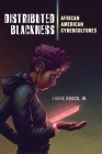 Distributed Blackness: African American Cybercultures (Critical Cultural Communication #9) Cover Image