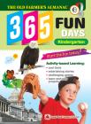 The Old Farmer's Almanac 365 Fun Days: Kindergarten - Activity Workbook for Kindergarten Grade Students - Daily Activity Book, Coloring Book, Educatio Cover Image