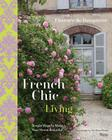 French Chic Living: Simple Ways to Make Your Home Beautiful Cover Image