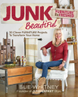 Junk Beautiful: Furniture Refreshed: 30 Clever Furniture Projects to Transform Your Home Cover Image