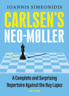 Carlsen's Neo-Møller: A Complete and Surprising Repertoire Against the Ruy Lopez Cover Image