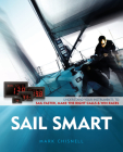 Sail Smart: Understand Your Instruments to Sail Faster, Make the Right Calls & Win Races Cover Image