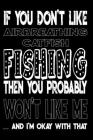 If You Don't Like Airbreathing Catfish Fishing Then You Probably Won't Like Me And I'm Okay With That: Airbreathing Catfish Fishing Log Book Cover Image