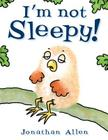 I'm Not Sleepy! (Baby Owl) Cover Image