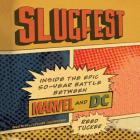 Slugfest Lib/E: Inside the Epic, 50-Year Battle Between Marvel and DC Cover Image