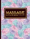 Massage Appointment Book: 7 Columns Appointment Book, Appointment Reminder Notepad, Daily Appointment Organizer, Hydrangea Flower Cover Cover Image
