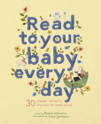 Read to Your Baby Every Day: 30 classic nursery rhymes to read aloud Cover Image