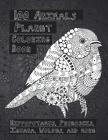100 Animals Planet - Coloring Book - Hippopotamus, Proboscis, Iguana, Wolves, and more Cover Image
