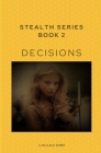 Decisions: Stealth Series Book 2 Cover Image