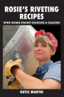 Rosie's Riveting Recipes: WW2 Cooking & Baking Cover Image