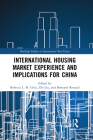 International Housing Market Experience and Implications for China (Routledge Studies in International Real Estate) Cover Image