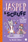 The Talent Show (Jasper and Scruff #3) Cover Image