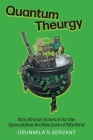 Quantum Theurgy: Ifa's African Science for the Speculative Architecture of Mankind Cover Image