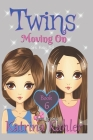 Books for Girls - TWINS: Book 6: Moving On - Girls Books 9-12 Cover Image