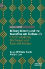 Military Identity and the Transition Into Civilian Life: