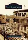 East Lake View (Images of America) Cover Image