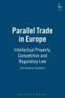 Parallel Trade in Europe: Intellectual Property and Competition Law Cover Image