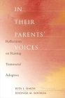 In Their Parents' Voices: Reflections on Raising Transracial Adoptees Cover Image