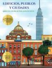 Libros de colorear para adolescentes (Edificios, pueblos y ciudades): Este libro contiene 48 láminas para colorear que se pueden usar para pintarlas, Cover Image