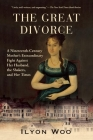 The Great Divorce: A Nineteenth-Century Mother's Extraordinary Fight Against Her Husband, the Shakers, and Her Times Cover Image