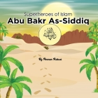 Superheroes of Islam: Abu Bakr As-Siddiq رضي الله عنه Cover Image