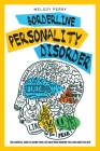 Borderline Personality Disorder: The Essential Guide to Taking Your Life Back When Someone You Care About Has BPD Cover Image