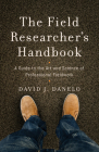 The Field Researcher's Handbook: A Guide to the Art and Science of Professional Fieldwork Cover Image