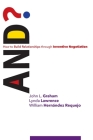 And?: How to Build Relationships through Inventive Negotiation Cover Image