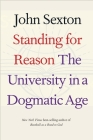 Standing for Reason: The University in a Dogmatic Age Cover Image