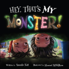 Hey, That's MY Monster! (I Need My Monster) Cover Image