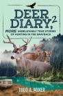 Deer Diary 2: MORE Unbelievably True Stories of Hunting in the Grayback Cover Image