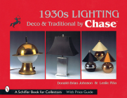 1930s Lighting: Deco & Traditional by Chase (Schiffer Book for Collectors) Cover Image
