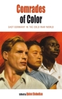 Comrades of Color: East Germany in the Cold War World Cover Image