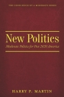 New Politics: Moderate Politics for Post 2020 America (Conscience of a Moderate #1) Cover Image