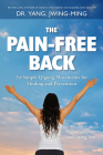 The Pain-Free Back: 54 Simple Qigong Movements for Healing and Prevention Cover Image