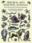 1300 Real and Fanciful Animals: From Seventeenth-Century Engravings (Dover Pictorial Archives) Cover Image