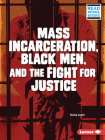 Mass Incarceration, Black Men, and the Fight for Justice Cover Image