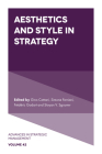 Aesthetics and Style in Strategy (Advances in Strategic Management #42) Cover Image