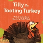 Tilly The Tooting Turkey: Thanksgiving Farting Story Cover Image