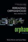 Rereading Orphanhood: Texts, Inheritance, Kin (Edinburgh Critical Studies in Victorian Culture) Cover Image