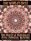 The World's Best Big Magical Mandalas Coloring Book: 100 Big Magical Mandalas Both side Print coloring book for adult creative haven coloring books ma Cover Image