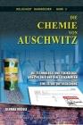 Die Chemie von Auschwitz: Die Technologie und Toxikologie von Zyklon B und den Gaskammern - Eine Tatortuntersuchung Cover Image