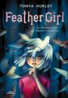 Feather Girl: La chica que tenía pájaros en la cabeza / Feather Girl: The Girl w ith Birds in Her Head - Feathervein Cover Image