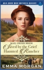 Mail Order Bride: Saved by the Grief Haunted Rancher Cover Image