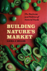 Building Nature's Market: The Business and Politics of Natural Foods Cover Image